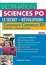 Destination Sciences Po Questions contemporaines 2020 - Le secret - Révolutions: Concours commun IEP (French Edition)