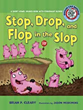 Stop, Drop, and Flop in the Slop: A Short Vowel Sounds Book with Consonant Blends (Sounds Like Reading ®)
