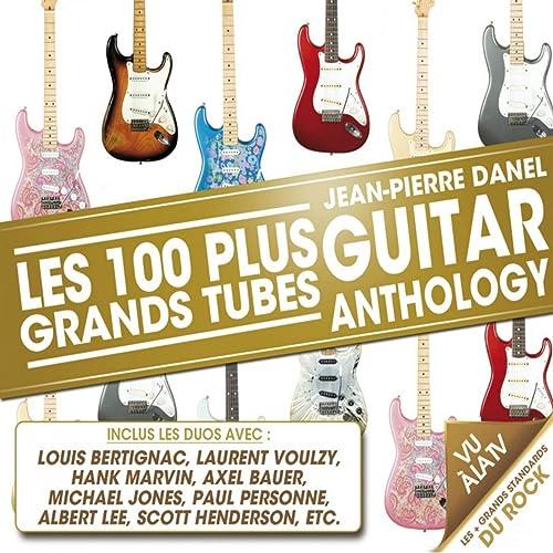 Guitar Anthology (Les 100 plus grands tubes)