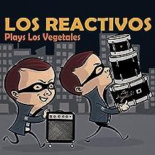 Los Reactivos Plays Los Vegetales