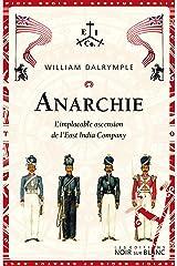 Anarchie: L'implacable ascension de l'East India Company Format Kindle