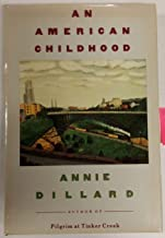 An American Childhood 1st edition by Dillard, Annie (1987) Hardcover