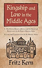 Kingship and Law in the Middle Ages: I. The Divine Right of Kings and the Right of Resistance in the Early Middle Ages. II...