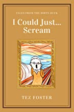I Could Just... Scream: Tales from the Dirty Duck