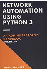 Network Automation using Python 3: An Administrator's Handbook Paperback