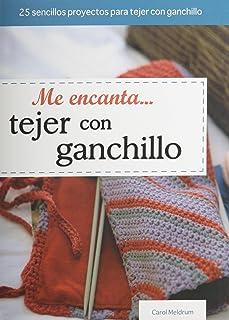 Me Encanta Tejer Con Ganchillo (Tejido y Manualidades) (Spanish Edition)