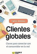 Clientes Globales: Claves para conectar con el consumidor en la red