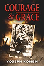 Courage and Grace: A Jewish Family's Holocaust True Survival Story During WW2 (World War II Memoir)