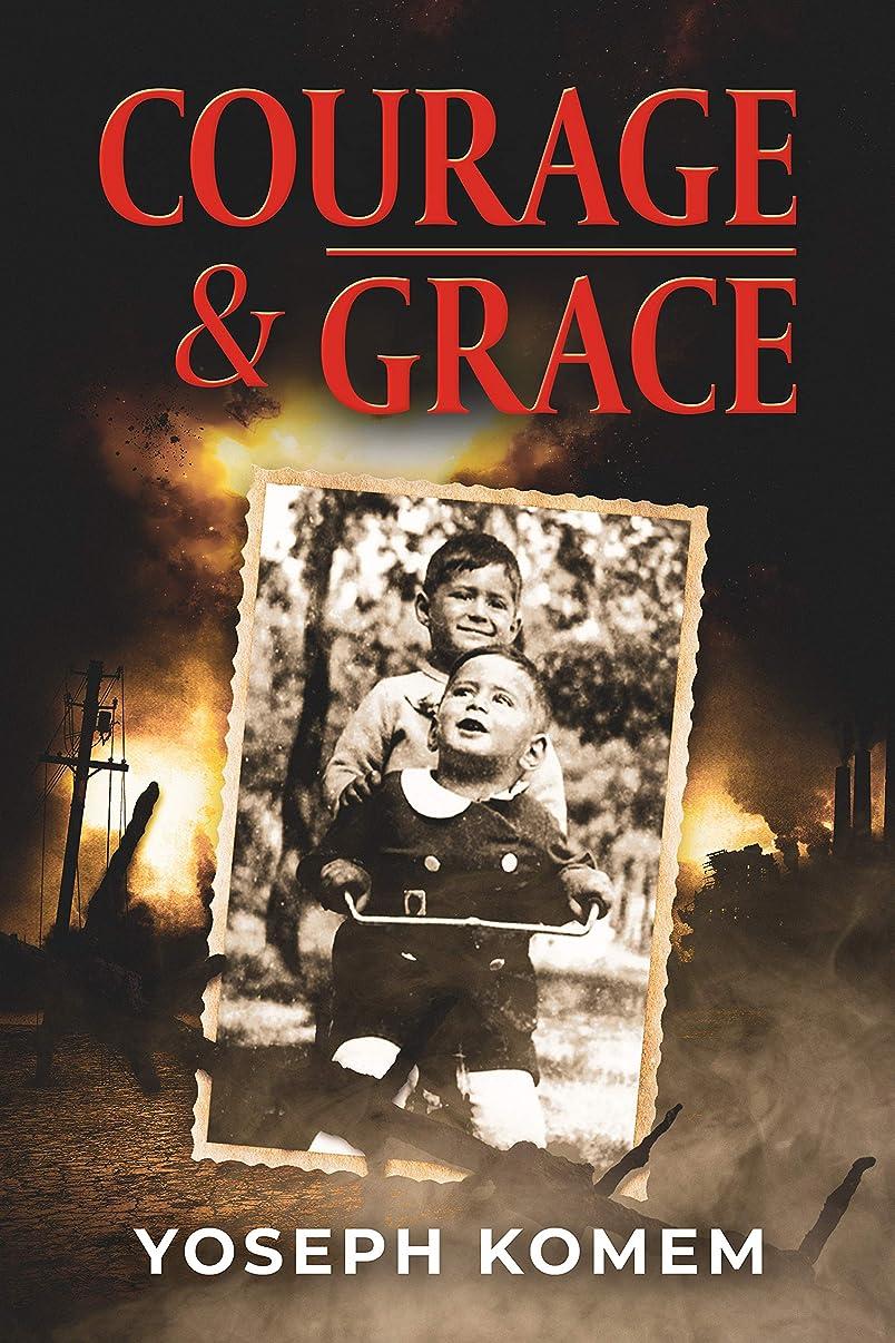 キャンバス疑い静かなCourage and Grace: A Jewish Family's Holocaust True Survival Story during WW2  (World War II Memoir) (English Edition)