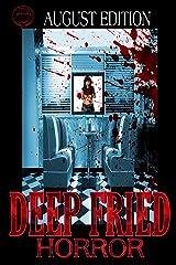 Deep Fried Horror August 2019 Edition Kindle Edition