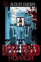 Deep Fried Horror August 2019 Edition