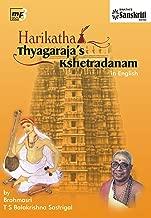 Harikatha Thyagarajas Kshetradanam in English Brahmasri T.S.Balakrishna Sastrigal A Chronological picture of Thyagaraja's Pilgrimage