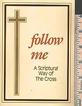 Follow Me: A Scriptural Way of the Cross
