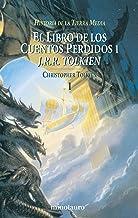 El Libro de los Cuentos Perdidos Historia de la Tierra Media,1 (Biblioteca J. R. R. Tolkien)