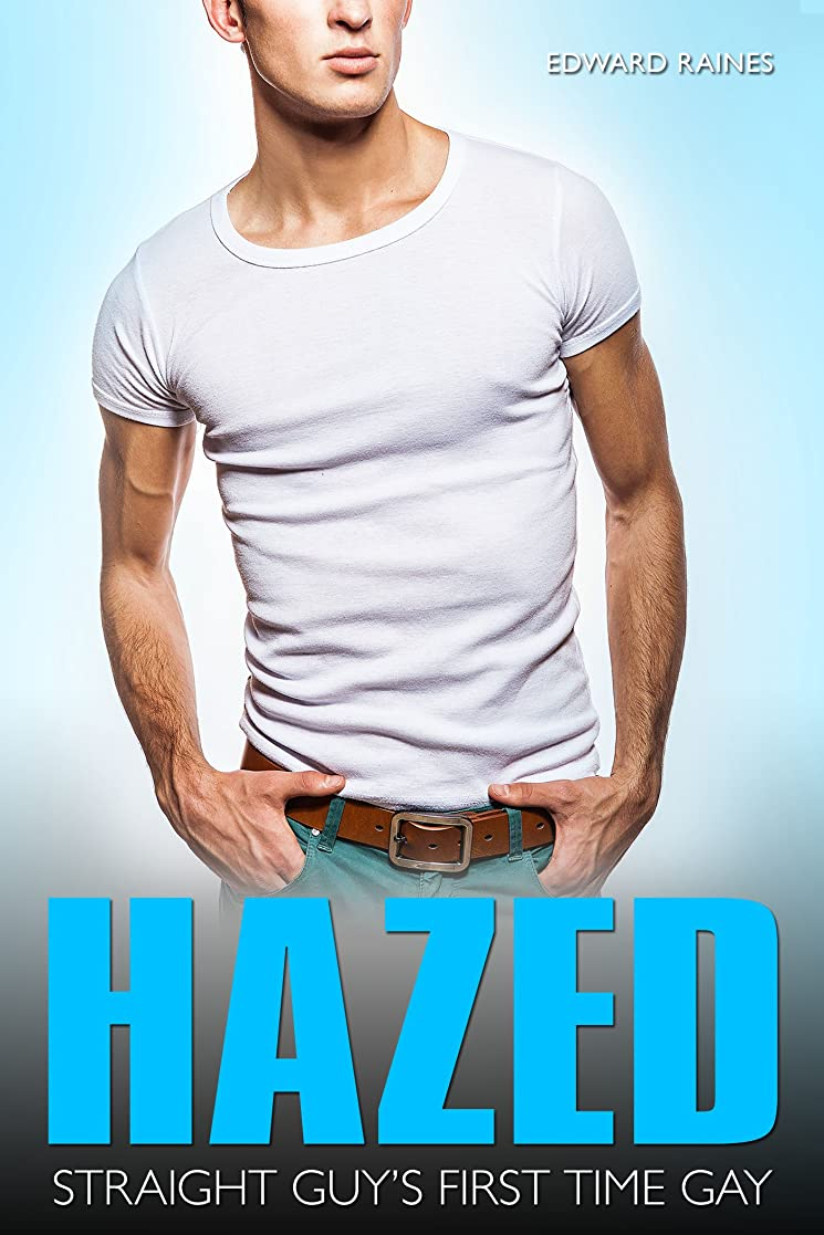 主要な更新単調なHazed: Straight Guy's First Time Gay (English Edition)