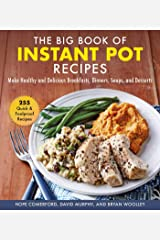 The Big Book of Instant Pot Recipes: Make Healthy and Delicious Breakfasts, Dinners, Soups, and Desserts Kindle Edition