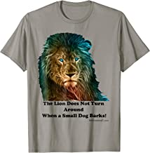 Motivational Tee Shirt: The Lion Does Not Turn Around