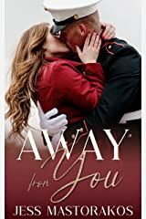Away from You: A Sweet, Second Chance, Military Romance (San Diego Marines Book 2) Kindle Edition