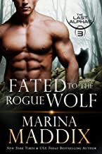 Fated to the Rogue Wolf: A Werewolf Shifter Romance (The Last Alphas Book 3)