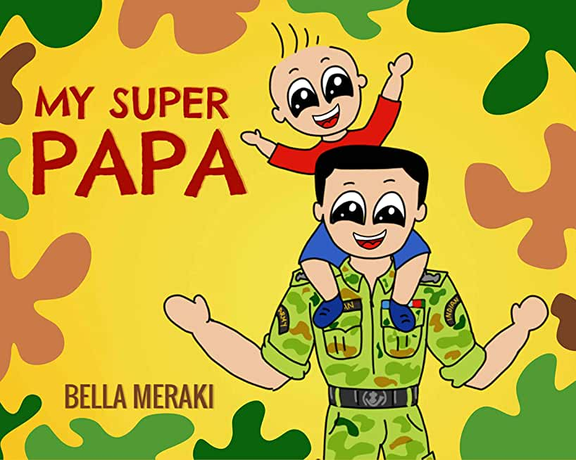 My Super Papa: The Indian Army Kids Book 1 (English Edition)