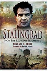 Stalingrad: How the Red Army Triumphed Kindle Edition