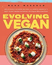Evolving Vegan: Deliciously Diverse Recipes from North America's Best Plant-Based Eateries―for Anyone Who Loves Food PDF