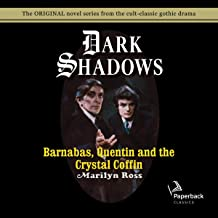 Barnabas, Quentin and the Crystal Coffin: Dark Shadows, Book 19