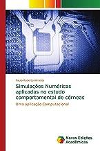 Simulações Numéricas aplicadas no estudo comportamental de córneas: Uma aplicação Computacional