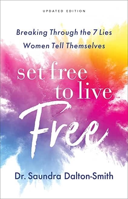 Set Free to Live Free: Breaking Through the 7 Lies Women Tell Themselves (English Edition)