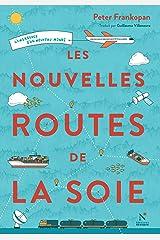 Les nouvelles routes de la soie: L'émergence d'un nouveau monde Format Kindle