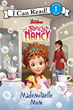 Disney Junior Fancy Nancy: Mademoiselle Mom (I Can Read Level 1)