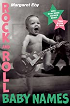 Rock and Roll Baby Names: Over 2,000 Music-Inspired Names, from Alison to Ziggy