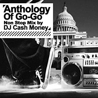 Anthology Of Go-Go - Non Stop Mix by DJ Cash Money (Digitally Remastered)