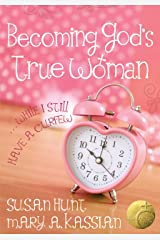 Becoming God's True Woman: ...While I Still Have a Curfew (True Woman) (English Edition) eBook Kindle