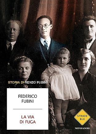 La via di fuga: Storia di Renzo Fubini