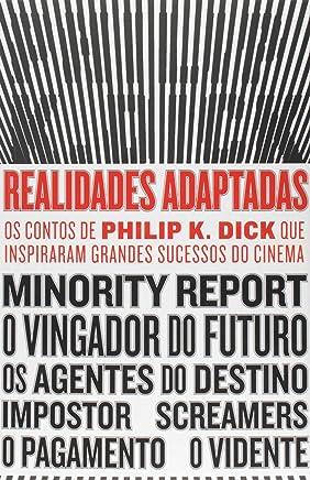 Realidades adaptadas: Os contos de Philip K. Dick que inspiraram grandes sucessos do cinema