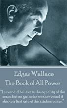 "The Book of All Power: ""I never did believe in the equality of the sexes, but no girl is the weaker vessel if she gets fir..."