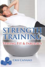 Strength Training: Staying Fit and Fabulous