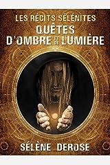 Quêtes, d'ombre et de lumière (collection Les Récits Sélénites) Format Kindle