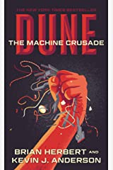 Dune: The Machine Crusade: Book Two of the Legends of Dune Trilogy Kindle Edition