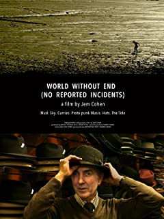 World Without End (No Reported Incidents)