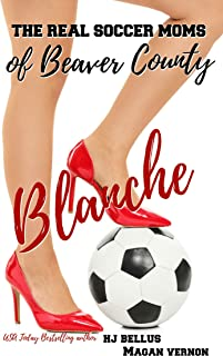 Blanche: The Real Soccer Moms of Beaver County #1
