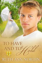 To Have and To Hold (Nebraska Historical Romances Book 7)