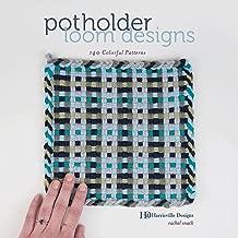 Potholder Loom Designs: 140 Colorful Patterns