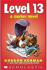 Level 13 (A Slacker Novel) Kindle Edition