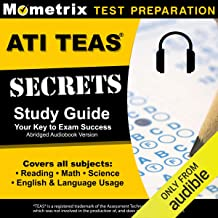 ATI TEAS Secrets Study Guide, Sixth Edition Abridged: TEAS 6 Complete Study Manual, Full-Length Practice Tests, Review Vid...