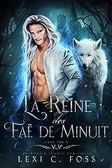 La Reine des Faë de Minuit: Livre Trois Format Kindle