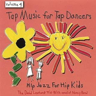 Tap Music for Tap Dancers Vol. 4 Hip Jazz for Hip Kids