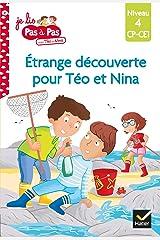 Téo et Nina CP CE1 Niveau 4 - Étrange découverte pour Téo et Nina (Je lis pas à pas t. 21) Format Kindle