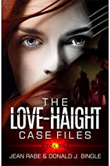 The Love-Haight Case Files, Book 1: Seeking Supernatural Justice Kindle Edition